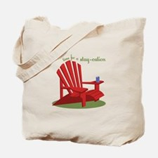 Stay-cation Tote Bag