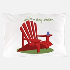 Stay-cation Pillow Case