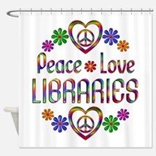 Peace Love Libraries Shower Curtain