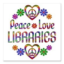 "Peace Love Libraries Square Car Magnet 3"" x 3"""