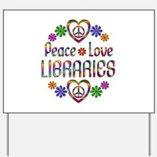 Peace Love Libraries Yard Sign