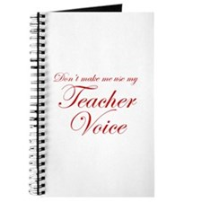 dont make me use my teachers voice-eds-red Journal