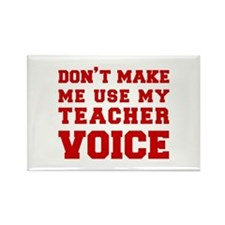 dont make me use my teachers voice-FRESH-RED Magne