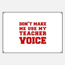 dont make me use my teachers voice-FRESH-RED Banne