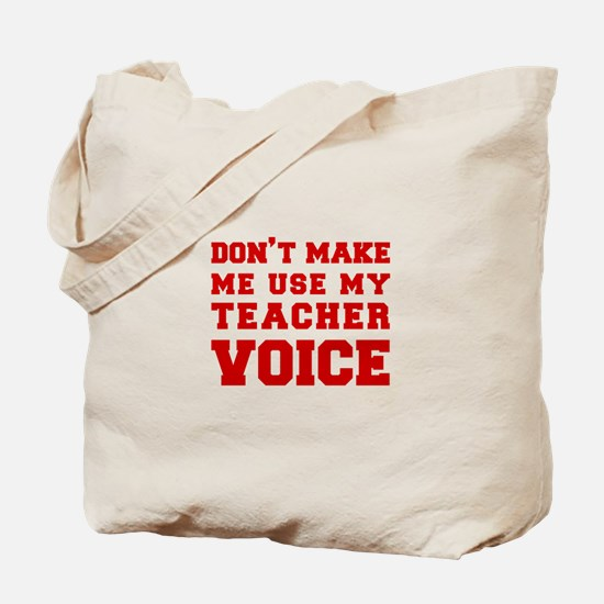 dont make me use my teachers voice-FRESH-RED Tote