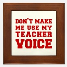 dont make me use my teachers voice-FRESH-RED Frame
