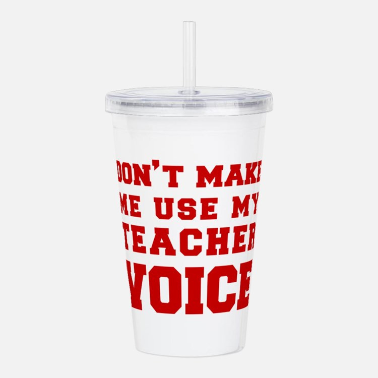 dont make me use my teachers voice-FRESH-RED Acryl