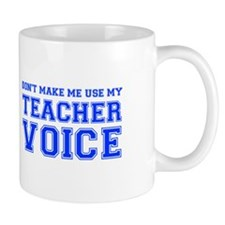 dont make me use my teachers voice-VAR-BLUE Mugs