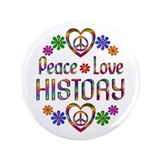 "Peace Love History 3.5"" Button"