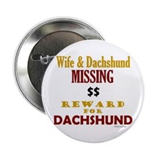 """Wife & Dachshund Missing 2.25"""" Button (100 pack)"""
