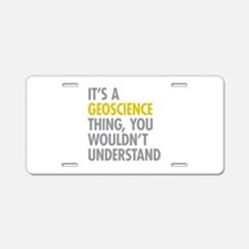 Its A Geoscience Thing Aluminum License Plate