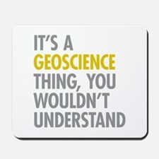 Its A Geoscience Thing Mousepad