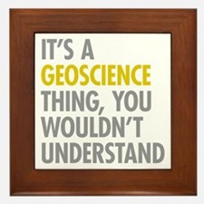 Its A Geoscience Thing Framed Tile