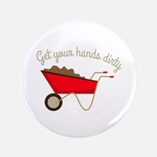 "Hands Dirty 3.5"" Button"