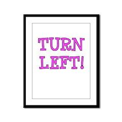 Turn Left!! Framed Panel Print