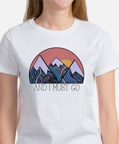 ...and i must go T-Shirt