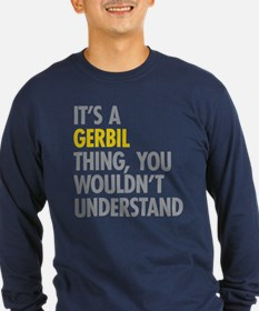 Its A Gerbil Thing T