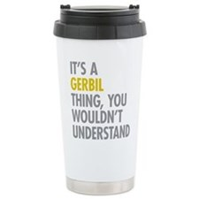 Its A Gerbil Thing Travel Mug