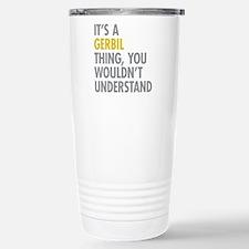 Its A Gerbil Thing Travel Mug