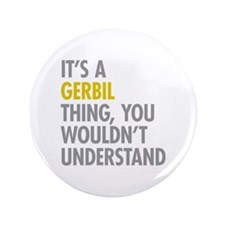 "Its A Gerbil Thing 3.5"" Button"