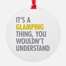 Its A Glamping Thing Ornament