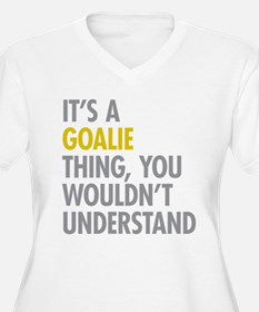 Its A Goalie Thin T-Shirt