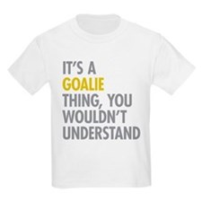 Its A Goalie Thing T-Shirt