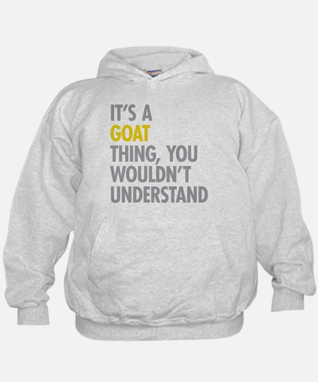 Its A Goat Thing Hoody