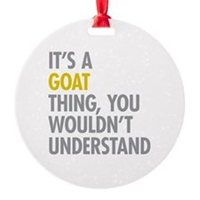 Its A Goat Thing Ornament