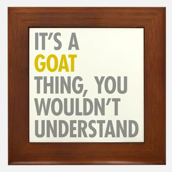 Its A Goat Thing Framed Tile