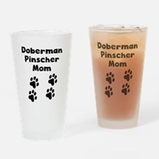 Doberman Pinscher Mom Drinking Glass