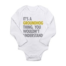 Its A Groundhog Thing Long Sleeve Infant Bodysuit
