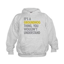 Its A Groundhog Thing Hoodie