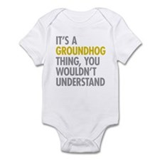 Its A Groundhog Thing Infant Bodysuit