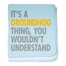 Its A Groundhog Thing baby blanket