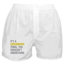 Its A Groundhog Thing Boxer Shorts