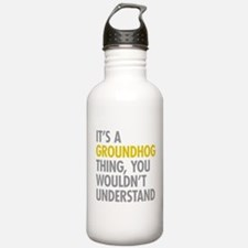 Its A Groundhog Thing Water Bottle