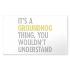 Its A Groundhog Thing Decal