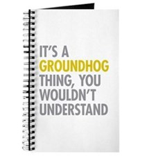 Its A Groundhog Thing Journal