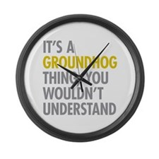 Its A Groundhog Thing Large Wall Clock