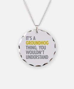 Its A Groundhog Thing Necklace