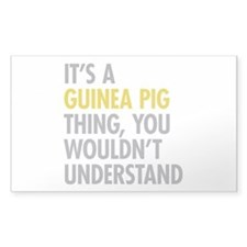Its A Guinea Pig Thing Decal