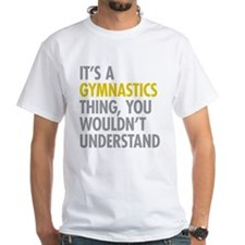 Its A Gymnastics Thing Shirt