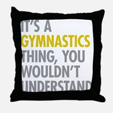 Its A Gymnastics Thing Throw Pillow