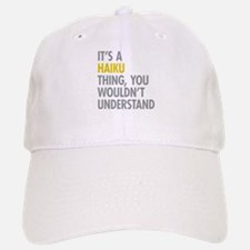 Its A Haiku Thing Baseball Baseball Cap