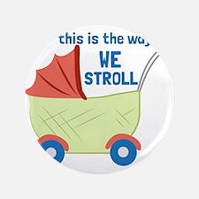 """We Stroll 3.5"""" Button"""