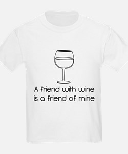 A friend with wine is a friend of mine T-Shirt