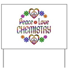 Peace Love Chemistry Yard Sign