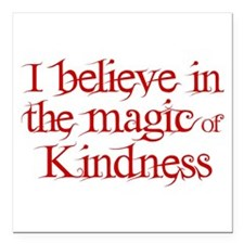 "MAGIC OF KINDNESS Square Car Magnet 3"" x 3"""