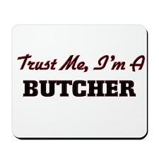 Trust me I'm a Butcher Mousepad